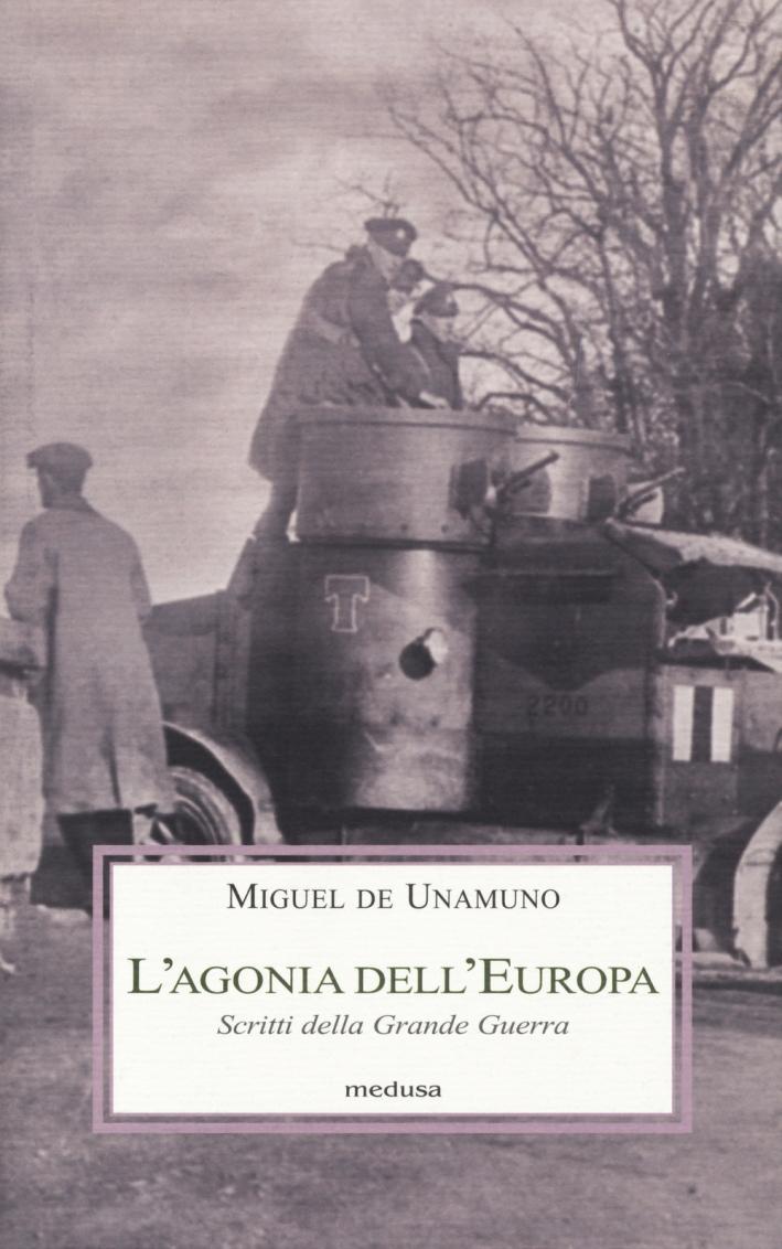 L'Agonia dell'Europa. Scritti della grande guerra.