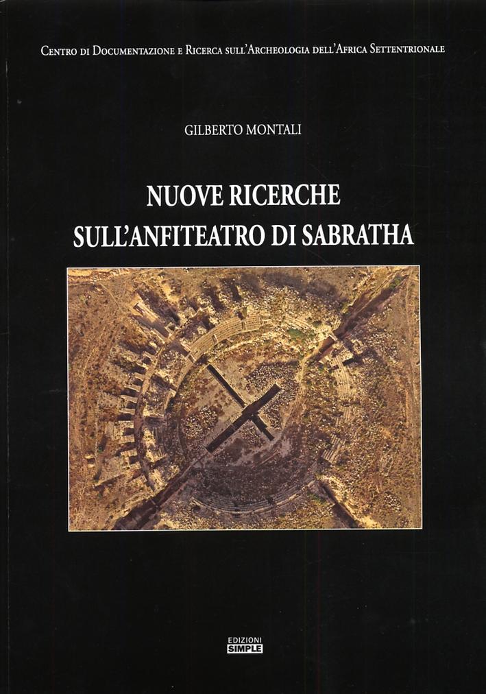 Nuove ricerche sull'anfiteatro di Sabratha.