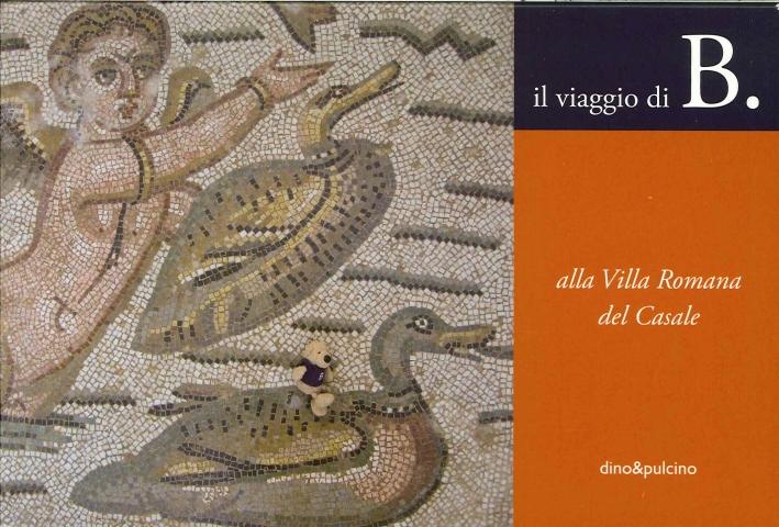 Il Viaggio di B. Alla Villa Romana del Casale - i / II