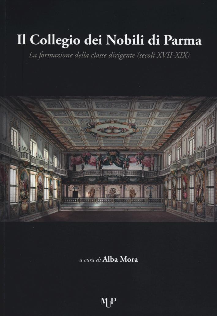 Il collegio dei nobili di Parma. La formazione della classe dirigente (secoli XVII-XIX)