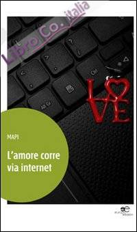 L'amore corre via internet.