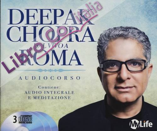 Deepak Chopra dal vivo a Roma. 3 CD Audio.