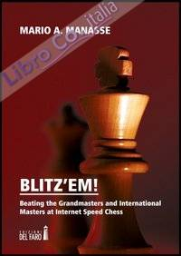 Blitz'em! Beating the grandmasters and international masters at internet speed chess.