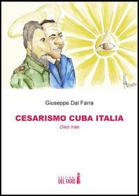 Cesarismo Cuba Italia. Dies Irae