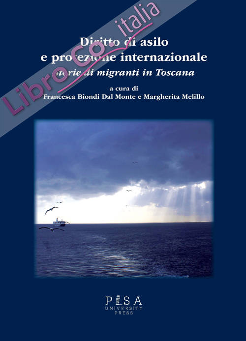 Diritto di asilo e protezione internazionale. Storie di migranti in Toscana
