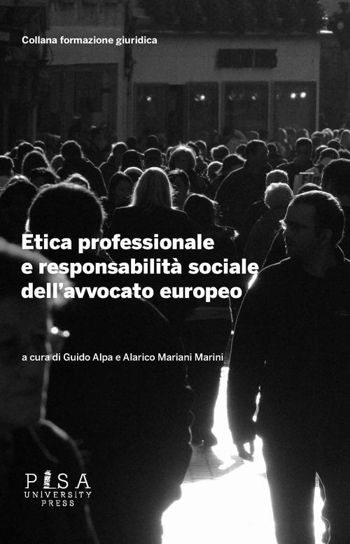 Etica professionale e responsabilità sociale dell'avvocato europeo