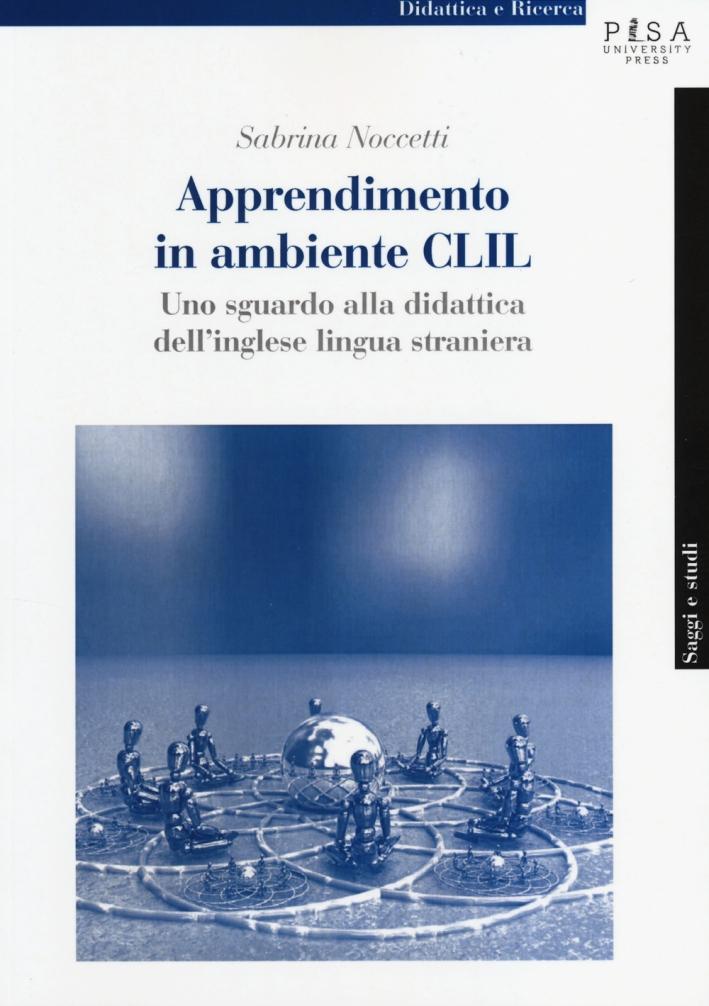 Apprendimento in modalità CLIL. Uno sguardo alla didattica dell'inglese lingua straniera.