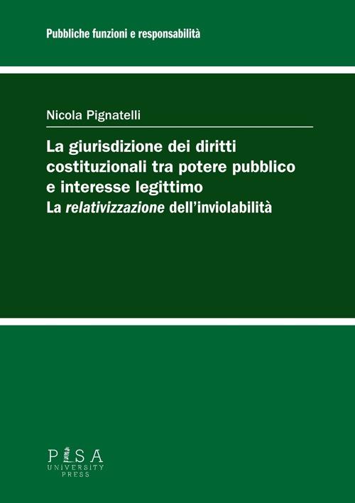La giurisdizione dei diritti costituzionali tra potere pubblico e interesse legittimo: la