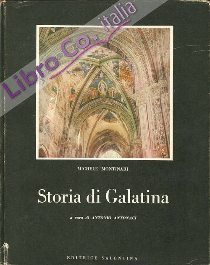 Storia di Galatina. (Testo Inedito, Ampliato e Annotato).