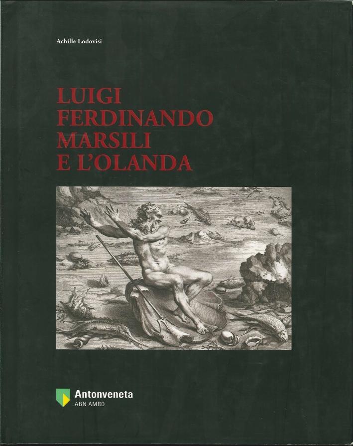 Luigi Ferdinando Marsili e l'Olanda.