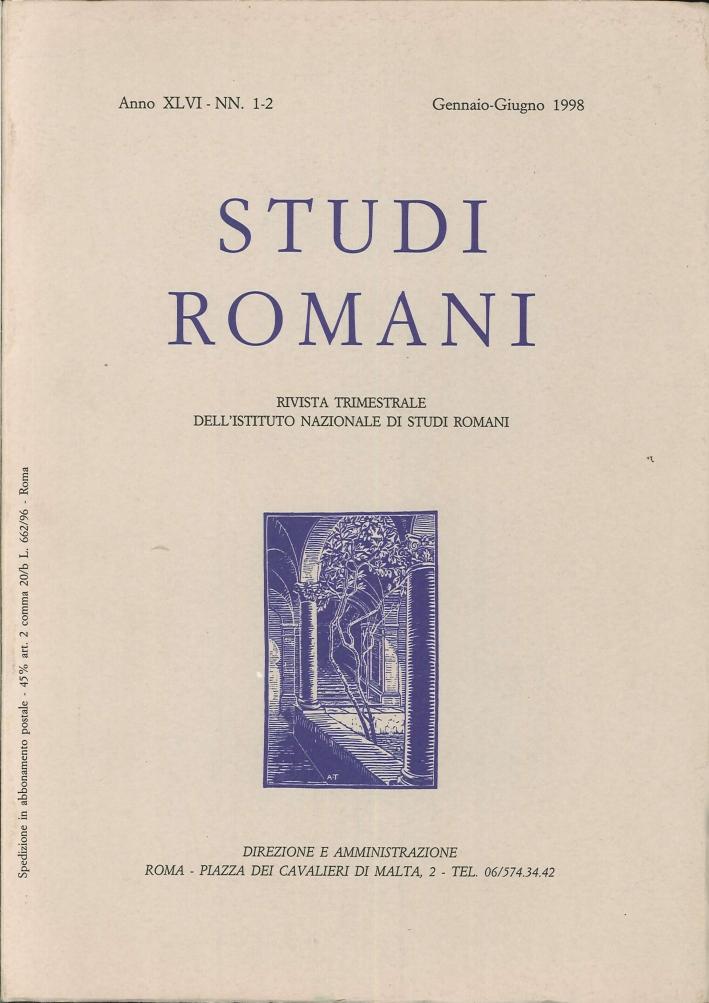 Studi Romani. Rivista Trimestrale dell'Istituto Nazionale di Studi Romani. Anno XLVI - NN.1-2. Gennaio - Giugno 1998