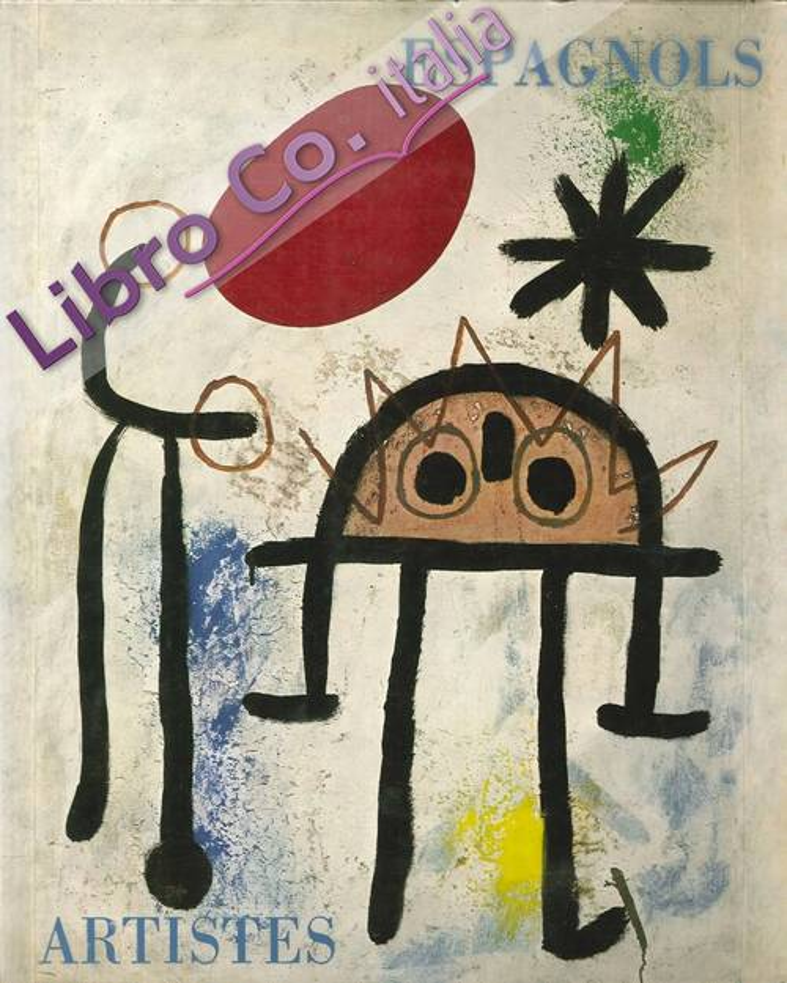 Artistes Espagnols. Gris Picasso Mirò Tàpies Chillida