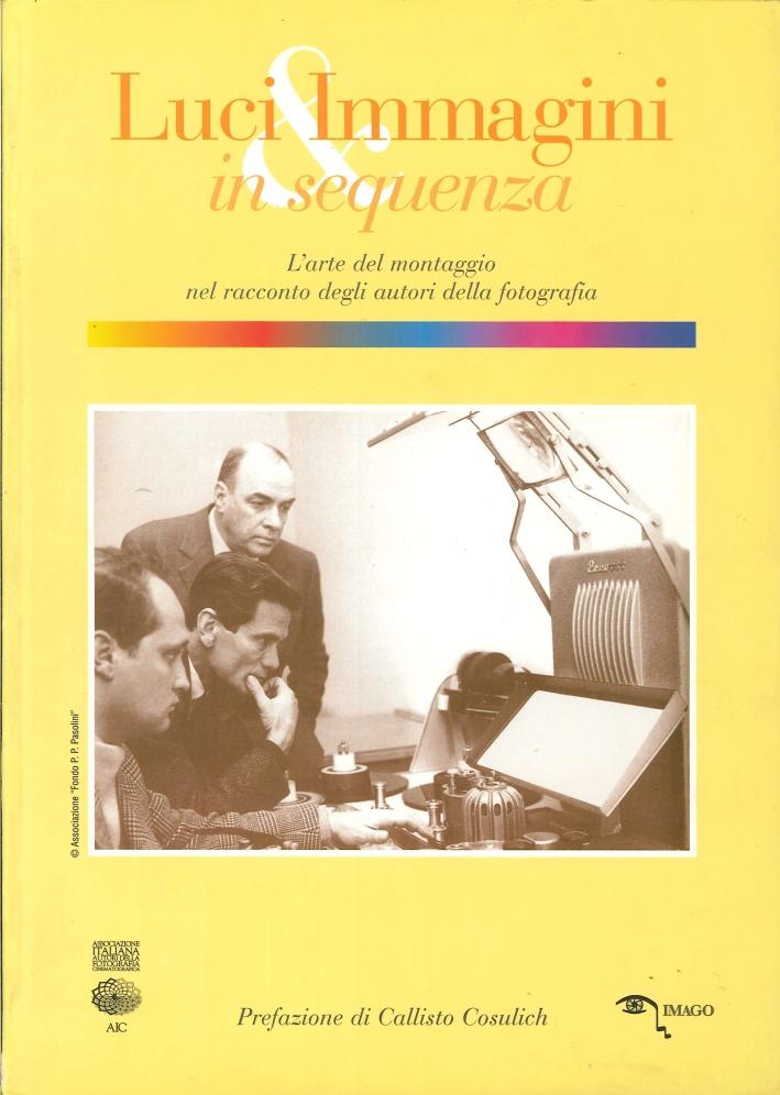 Luci & Immagini in Sequenza. L'Arte del Montaggio nel Racconto degli Autori della Fotografia.