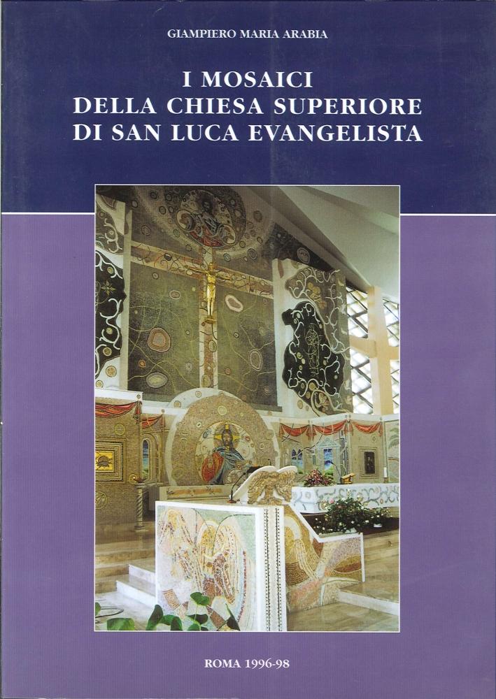 I Mosaici delle Chiesa Superiore di San Luca Evangelista.