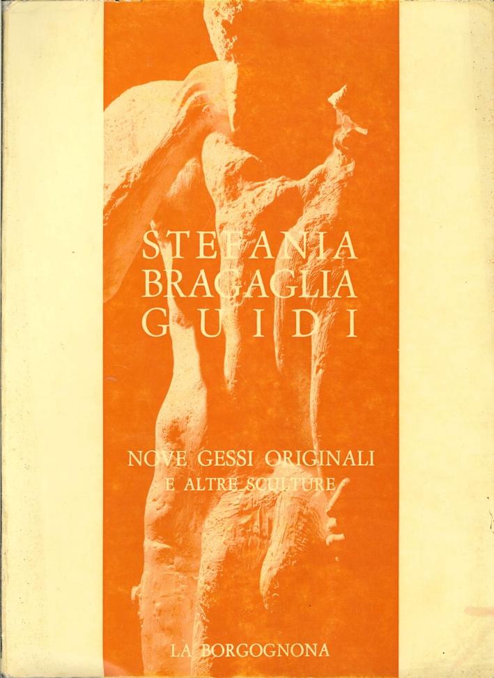 Stefania Bragaglia Guidi. Nove Gessi Originali e Altre Sculture. Sandra Orienti - lo Specchio di Verità. Bruno Passamani - l'Opera Grafica, 1959-1969