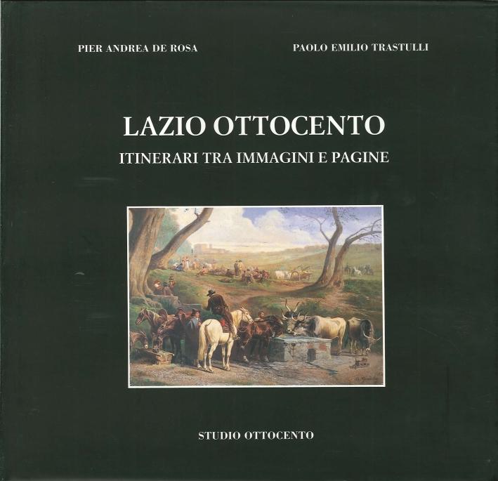 Lazio Ottocento. Itinerari tra Immagini e Pagine.