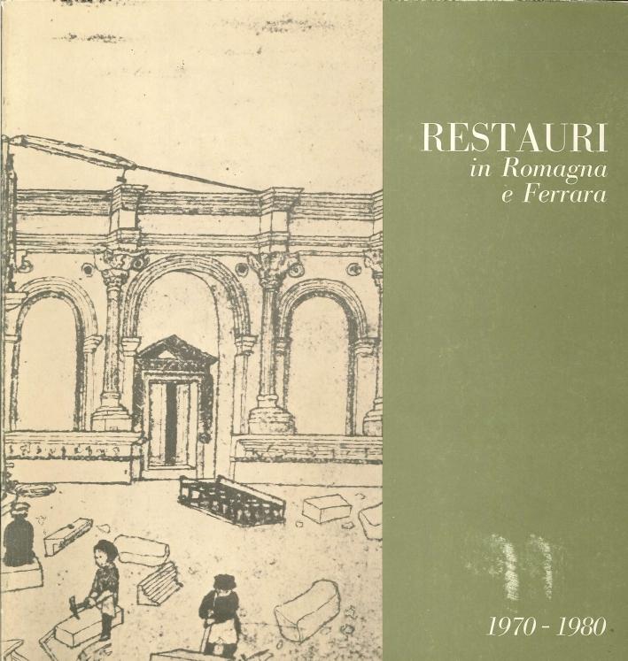 Restauri in Romagna e Ferrara 1970 - 1980.