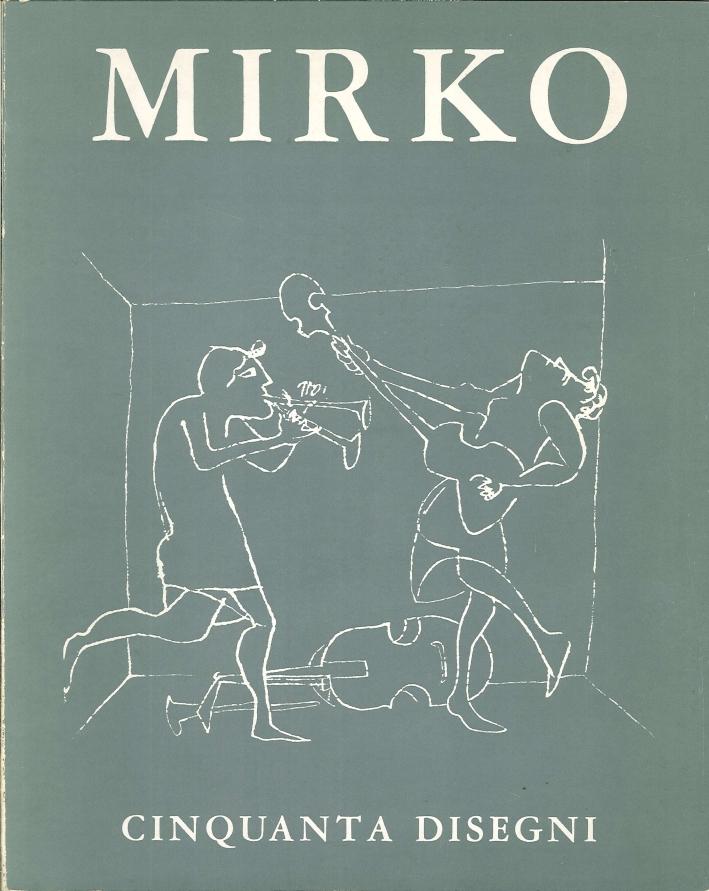 Mirko. Cinquanta Disegni dal 1935 al 1968.