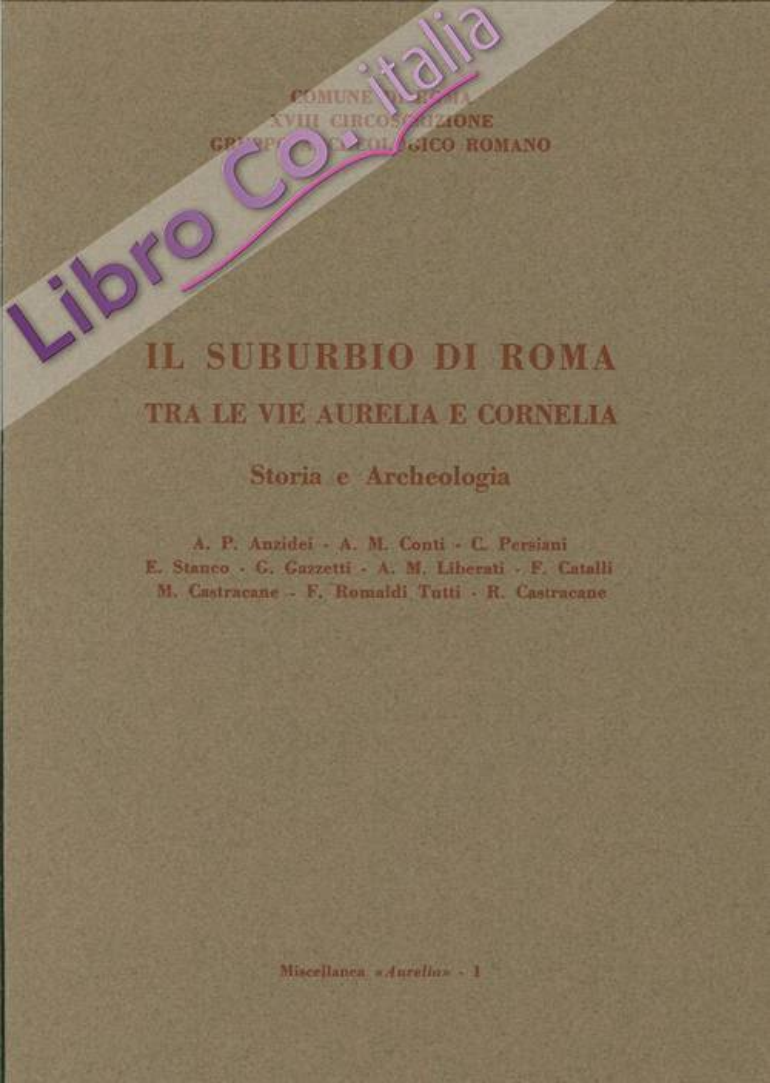 Il Suburbio di Roma tra le Vie Aurelia e Cornelia. Storia e Archeologia.