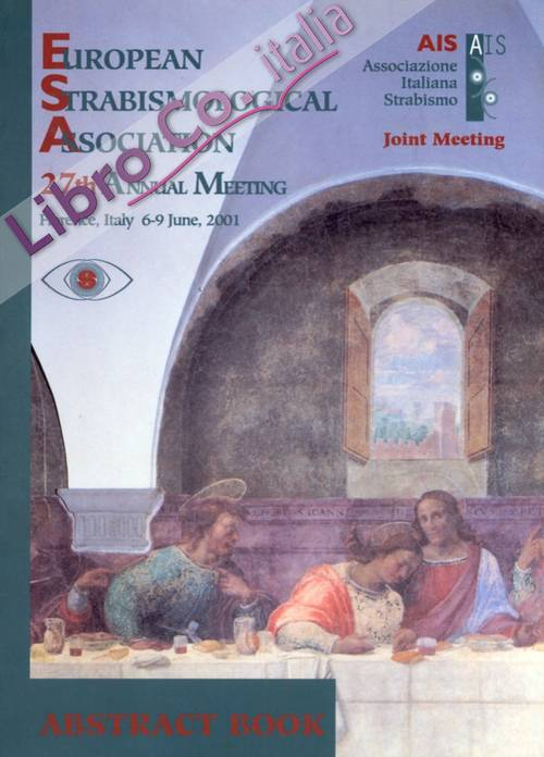 European Strabismological Association. Abstract book. 27th annul meeting. Florence 6-9 june, 2011.
