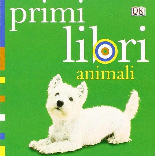 Animali. Primi libri. Ediz. illustrata