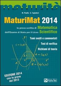 Maturimat 2014. La Prova Scritta di Matematica dell'Esame di Stato per il Liceo Scientifico.