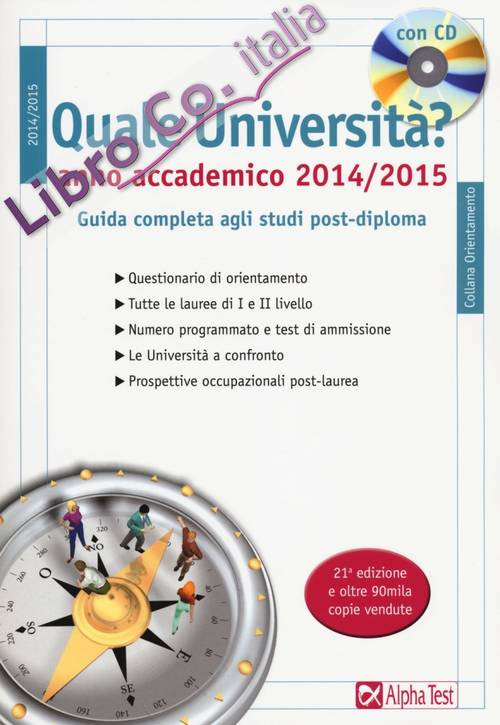 Quale università? Anno accademico 2014-2015. Guida completa agli studi post-diploma. Con CD-ROM.
