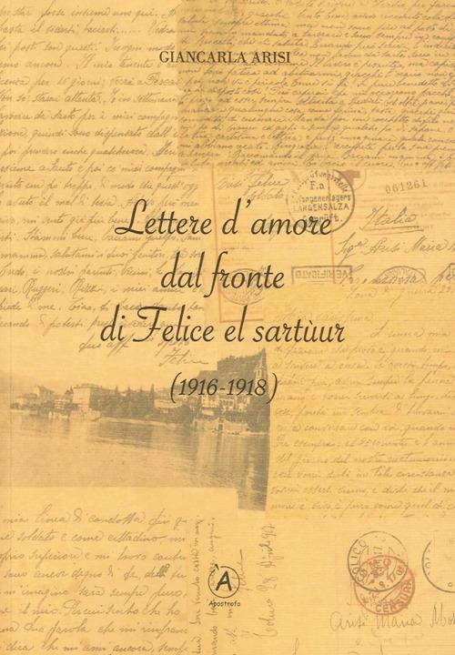 Lettere d'Amore dal Fronte di Felice El Sartùur. (1916-1918)