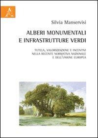 Alberi monumentali e infrastrutture verdi. Tutela, valorizzazione e incentivi nella recente normativa nazionale e dell'Unione europea
