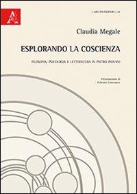Esplorando la coscienza. Filosofia, psicologia e letteratura in Pietro Piovani