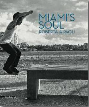 Miami's soul. Ediz. inglese