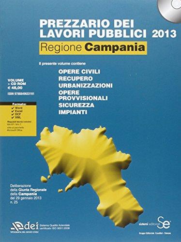 Prezzario dei Lavori Pubblici 2013. Regione Campania. con CD-ROM
