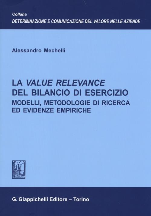 La value relevance del bilancio di esercizio. Modelli, metodologie di ricerca ed evidenze empiriche.