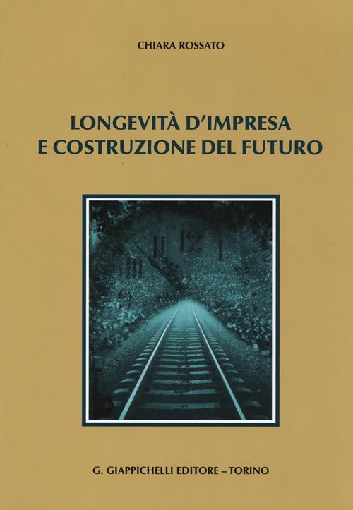 Longevità d'impresa e costruzione del futuro.