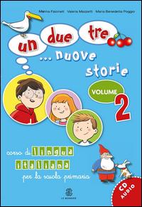 Uno, due, tre... nuove storie. Con CD Audio. Vol. 2.