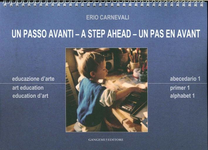 Un Passo Avanti. Educazione d'Arte. Abecedario 1. Ediz. Italiana, Inglese e Francese