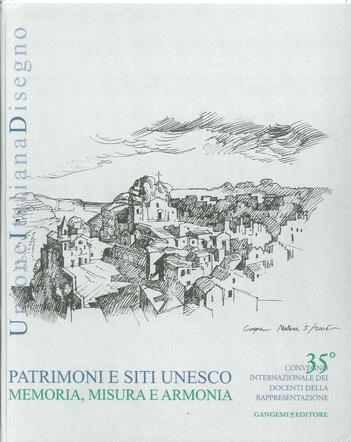 Patrimoni e Siti Unesco. Memoria, Misura e Armonia. 35 Convegno Internazionale dei Docenti delle Rappresentazione.