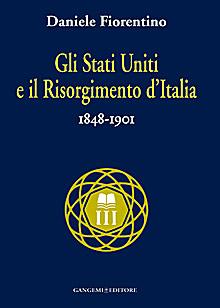 Gli Stati Uniti e il Risorgimento d'Italia (1848-1901)