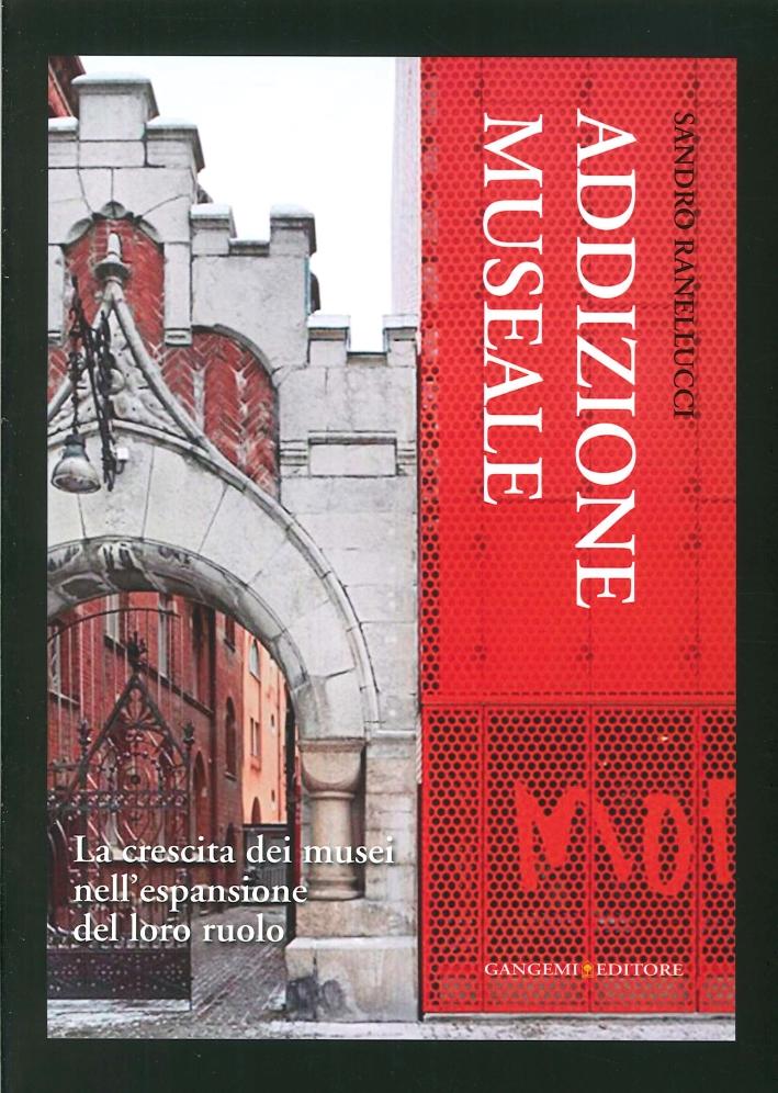 Addizione museale. La crescita dei musei nell'espansione del loro ruolo