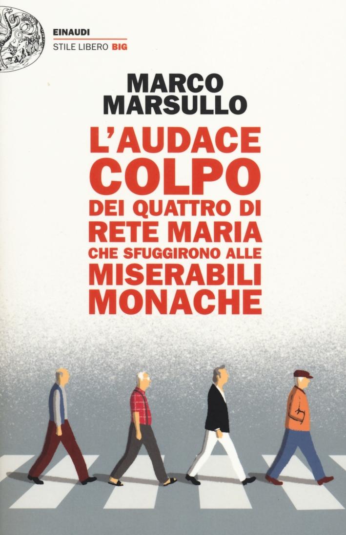 L'audace colpo dei quattro di Rete Maria che sfuggirono alle Miserabili Monache