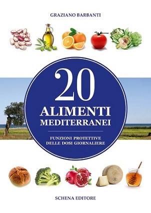 20 alimenti mediterranei. Funzioni protettive delle dosi giornaliere
