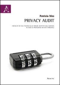 Privacy Audit. Checklist di valutazione sulle misure adottate dall'azienda in tema di protezione dei dati personali.