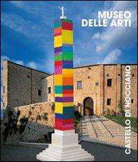 Museo delle Arti. Castello di Nocciano.