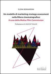 Un modello di marketing strategy assessment nella filiera cinematografica. Il caso della Molise film commission
