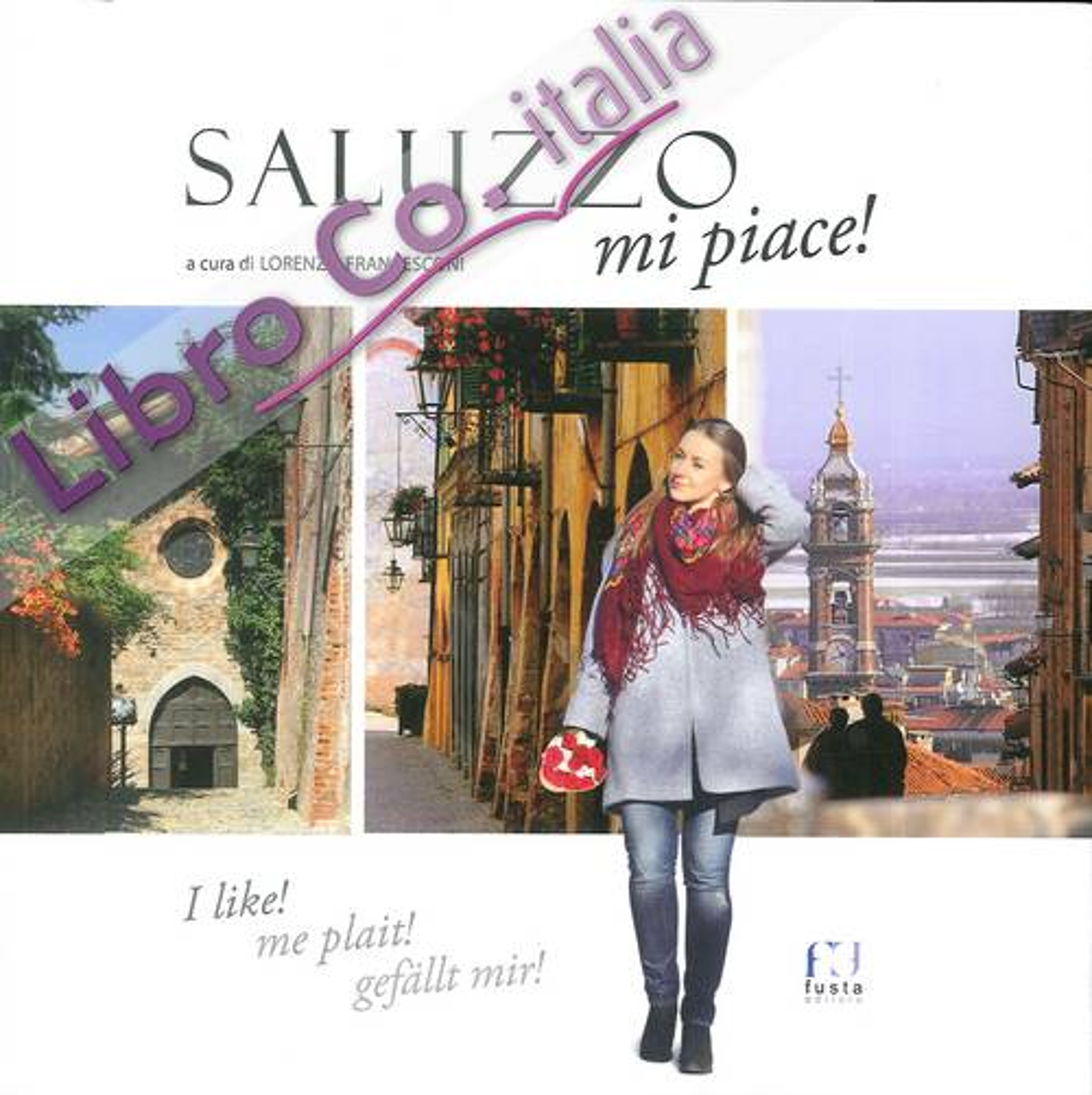 Saluzzo Mi Piace! I like! Me plait! Gefallt mir!
