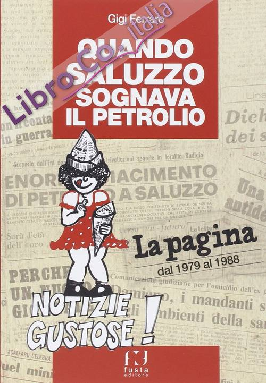 Quando Saluzzo sognava il petrolio.