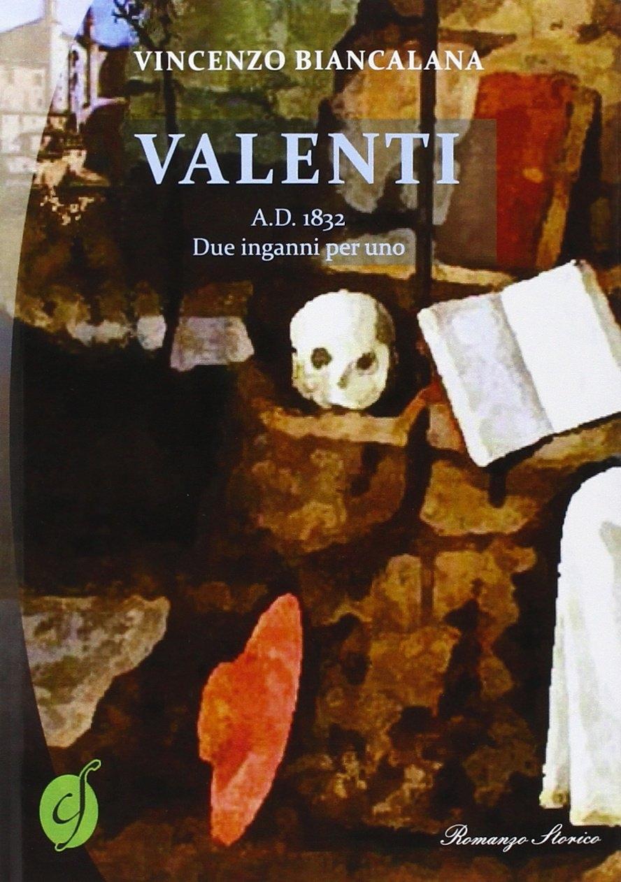 Valenti A.D. 1832. Due inganni per uno