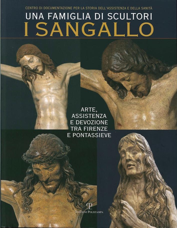 Una famiglia di scultori. I Sangallo. Arte, assistenza e devozione tra Firenze e Pontassieve