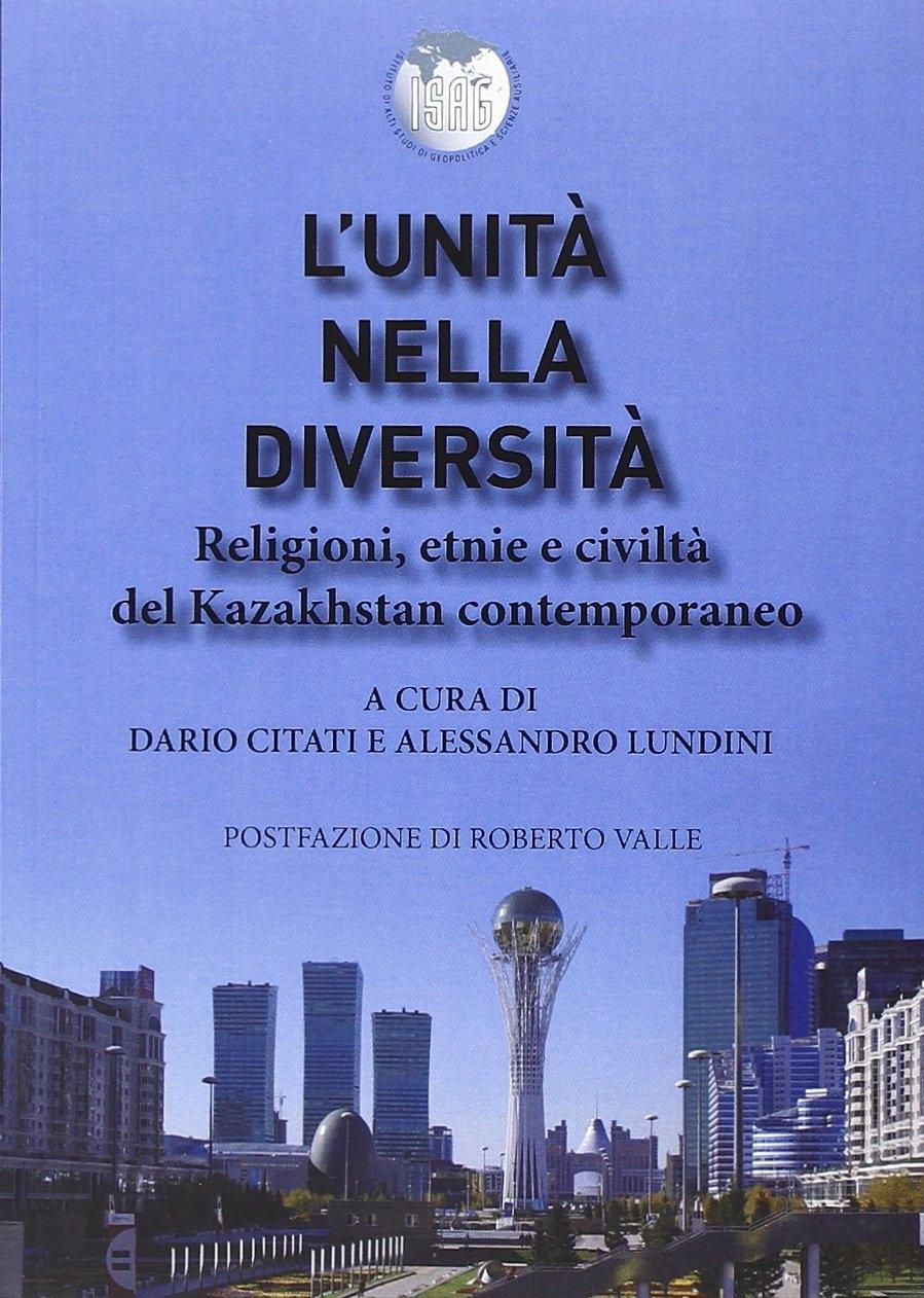 L'unità nella diversità. Religioni, etnie e civiltà nel Kazakhstan contemporaneo
