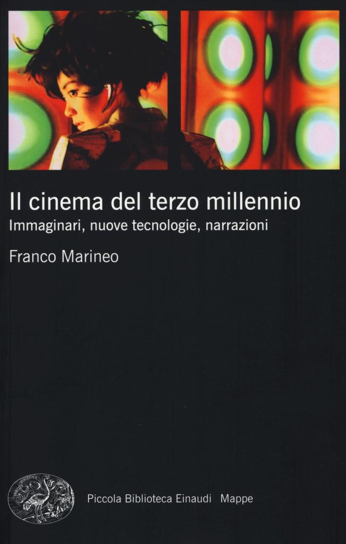 Il cinema del terzo millennio. Immaginari, nuove tecnologie, narrazioni